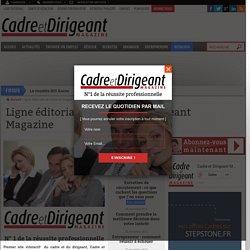 Ligne éditoriale de Cadre et Dirigeant Magazine