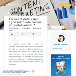 Comment définir une ligne éditoriale comme un professionnel ?