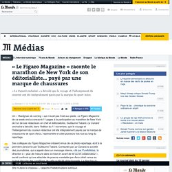 «Le Figaro Magazine» raconte le marathon de New York de son éditorialiste… payé par une marque de chaussures