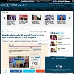 """Un éditorialiste du """"Financial Times"""" estime que """"Charlie Hebdo"""" a été """"stupide"""""""