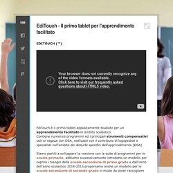 EdiTouch il primo tablet per l'apprendimento facilitato (ottimo anche per BES e DSA)