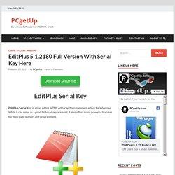 EditPlus 5.1.2180 Full Version With Serial Key Here