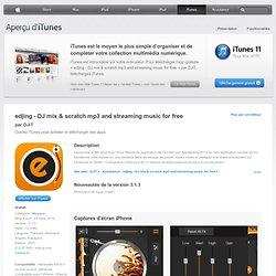 edjing DJ Turntable pour l'iPhone 3GS, l'iPhone 4, l'iPhone4S, l' iPodtouch (3egénération), l'iPod touch (4e génération) et l'iPad dans l'iTunes App Store