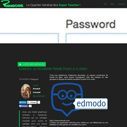 Edmodo, le facebook pensé pour la classe ! - Padagogie