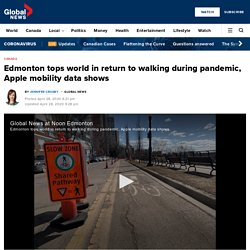 Edmonton tops world in return to walking during pandemic, Apple mobility data shows