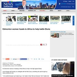 Edmonton woman heads to Africa to help battle Ebola