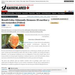 Brasil-Cuba: Edmundo Desnoes: El escritor y sus recuerdos [Vídeo]