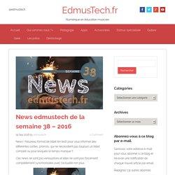 News edmustech de la semaine 38 - 2016 - Nouvelle catégorie