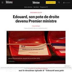 Edouard, son pote de droite devenu Premier ministre - Télévision