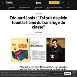 """Edouard Louis : """"J'ai pris de plein fouet la haine du transfuge de classe"""" - Livres"""