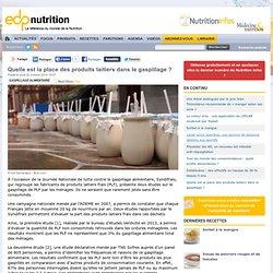EDP NUTRITION 20/10/14 Quelle est la place des produits laitiers dans le gaspillage ?