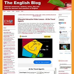 EDpuzzle Interactive Video Lesson - At the Travel Agent's - The English Blog