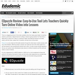 EDpuzzle Review: Easy-to-Use Tool Lets Teachers Quickly Turn Online Video into Lessons