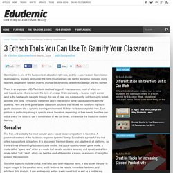 3 Edtech Tools You Can Use To Gamify Your Classroom