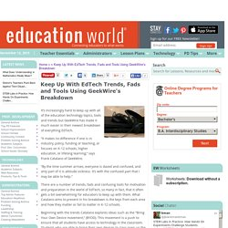 Keep Up With EdTech Trends, Fads and Tools Using GeekWire's Breakdown