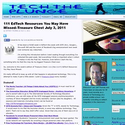 111 EdTech Resources You May Have Missed–Treasure Chest July 3, 2011