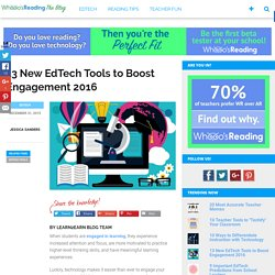 13 New EdTech Tools to Boost Engagement 2016
