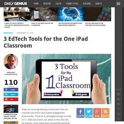 3 EdTech Tools for the One iPad Classroom
