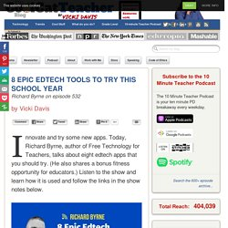 8 Epic Edtech Tools to Try This School Year from Richard Byrne