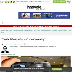 Edtech: What's what and what's coming?