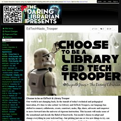thedaringlibrarianpresents - EdTechNado_Trooper