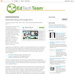 Multimedia Editing with Google Drive