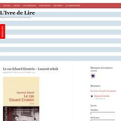 Le cas Eduard Einstein – Laurent seksik – L'Ivre de Lire