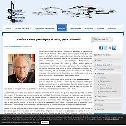 Eduard Punset: La música sirve para algo y el resto, para casi nada