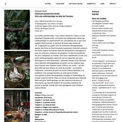 Eduardo Kohn – Comment pensent les forêts – Zones Sensibles