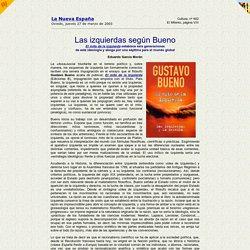 Eduardo García Morán / Las izquierdas según Bueno / La Nueva España / 27 marzo 2003