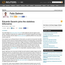 Eduardo Saverin joins the stateless billionaires