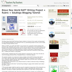 BRAVE NEW WORLD RAFT WRITING PROJECT + RUBRIC + EDUBLOGS BLOGGING TUTORIAL