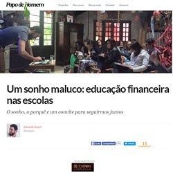 Um sonho maluco: educação financeira nas escolas
