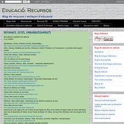 Educació: Recursos: REFRANYS, DITES, EMBARBUSSAMENTS