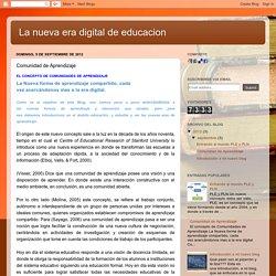 La nueva era digital de educacion: Comunidad de Aprendizaje