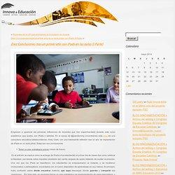 BLOG INNOVA&EDUCACIÓN » Archivo del weblog » Diez Conclusiones tras un primer año con iPads en las aulas (I Parte)