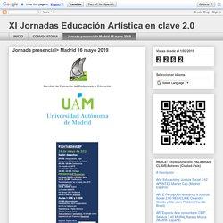 XI Jornadas Educación Artística en clave 2.0: Jornada presencial> Madrid 16 mayo 2019