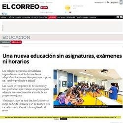 Una nueva educación sin asignaturas, exámenes ni horarios