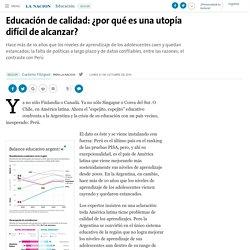 Educación de calidad: ¿por qué es una utopía difícil de alcanzar? - 31.10.2016 - LA NACION