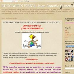 EDUCACIÓN FÍSICA. Juan Antonio Cisneros: TESTS DE CUALIDADES FÍSICAS LIGADAS A LA SALUD