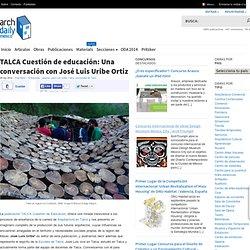 TALCA Cuestión de educación: Una conversación con José Luis Uribe Ortiz