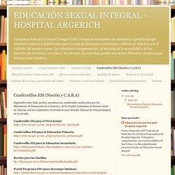 EDUCACIÓN SEXUAL INTEGRAL - HOSPITAL ARGERICH: Cuadernillos ESI (Nación y C.A.B.A)