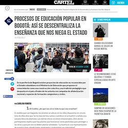 Educación popular en Bogotá: descentralizar la educación que el Estado nos niega