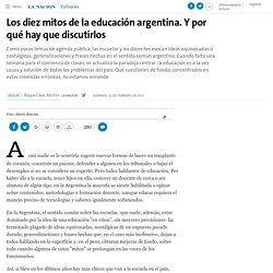 Los diez mitos de la educación argentina. Y por qué hay que discutirlos - 22.02.2015 - LA NACION