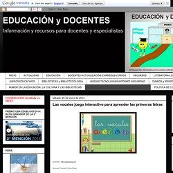EDUCACIÓN y DOCENTES: Las vocales juego interactivo para aprender las primeras letras