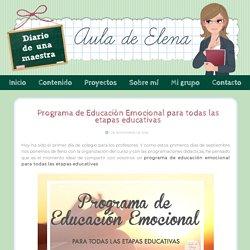 Programa de Educación Emocional para todas las etapas educativas - Aula de Elena
