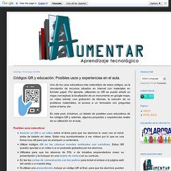 Proyecto AUMENTAR: Códigos QR y educación: Posibles usos y experiencias en el aula.