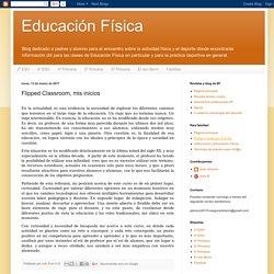 Educación Física: Flipped Classroom, mis inicios