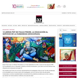 14 Libros PDF de Paulo Freire, la educación al servicio de la humanidad (DESCARGAS) – Educación y Cultura AZ