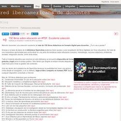 132 libros sobre educación en #PDF. Excelente colección - Blog - red iberoamericana de docentes